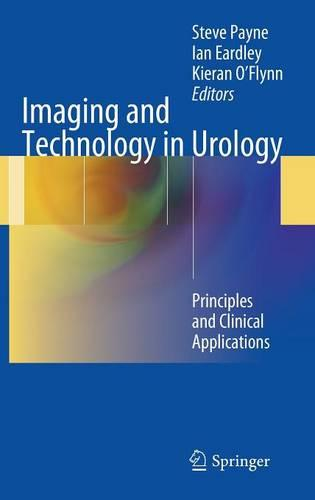 Imaging and Technology in Urology: Principles and Clinical Applications (Hardback)