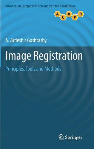 Image Registration: Principles, Tools and Methods - Advances in Computer Vision and Pattern Recognition (Hardback)