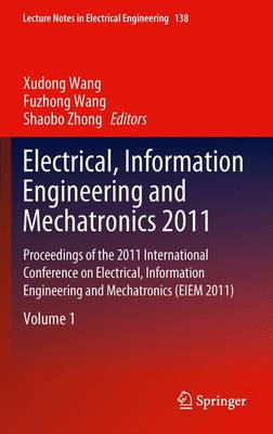 Electrical, Information Engineering and Mechatronics 2011: Proceedings of the 2011 International Conference on Electrical, Information Engineering and Mechatronics (EIEM 2011) - Lecture Notes in Electrical Engineering 138 (Hardback)