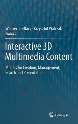 Interactive 3D Multimedia Content: Models for Creation, Management, Search and Presentation (Hardback)
