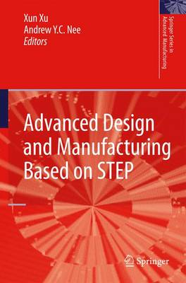 Advanced Design and Manufacturing Based on STEP - Springer Series in Advanced Manufacturing (Paperback)