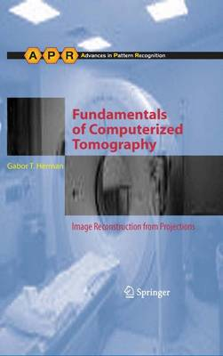 Fundamentals of Computerized Tomography: Image Reconstruction from Projections - Advances in Computer Vision and Pattern Recognition (Paperback)