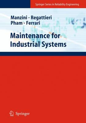 Maintenance for Industrial Systems - Springer Series in Reliability Engineering (Paperback)