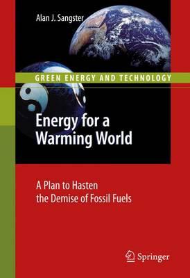Energy for a Warming World: A Plan to Hasten the Demise of Fossil Fuels - Green Energy and Technology (Paperback)