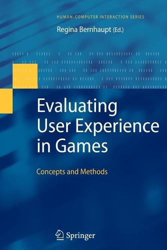 Evaluating User Experience in Games: Concepts and Methods - Human-Computer Interaction Series (Paperback)