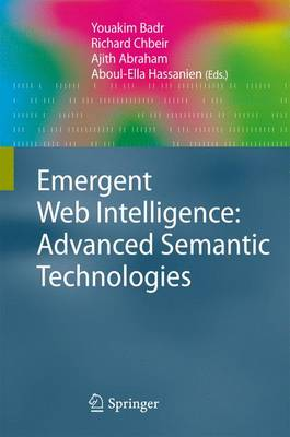Emergent Web Intelligence: Advanced Semantic Technologies - Advanced Information and Knowledge Processing (Paperback)