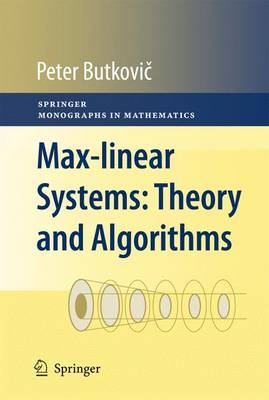 Max-linear Systems: Theory and Algorithms - Springer Monographs in Mathematics (Paperback)