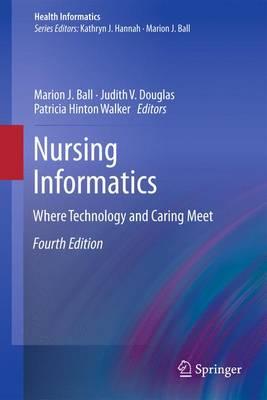 Nursing Informatics: Where Technology and Caring Meet - Health Informatics (Paperback)