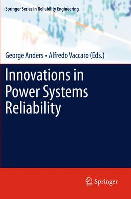 Innovations in Power Systems Reliability - Springer Series in Reliability Engineering (Paperback)