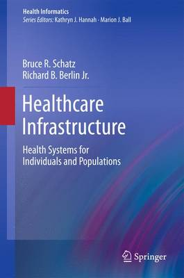 Healthcare Infrastructure: Health Systems for Individuals and Populations - Health Informatics (Paperback)