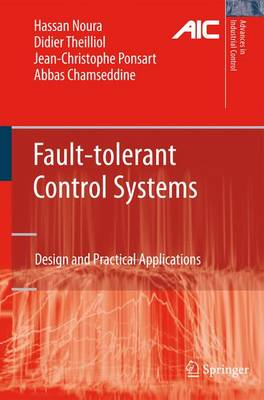 Fault-tolerant Control Systems: Design and Practical Applications - Advances in Industrial Control (Paperback)