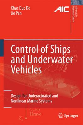 Control of Ships and Underwater Vehicles: Design for Underactuated and Nonlinear Marine Systems - Advances in Industrial Control (Paperback)