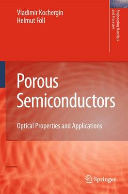 Porous Semiconductors: Optical Properties and Applications - Engineering Materials and Processes (Paperback)