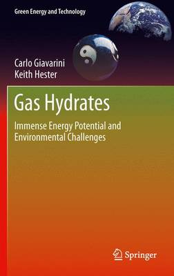 Gas Hydrates: Immense Energy Potential and Environmental Challenges - Green Energy and Technology (Paperback)