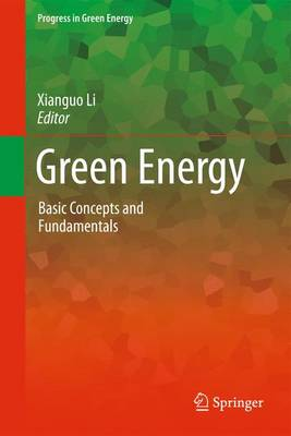 Green Energy: Basic Concepts and Fundamentals - Progress in Green Energy 1 (Paperback)