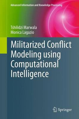 Militarized Conflict Modeling Using Computational Intelligence - Advanced Information and Knowledge Processing (Paperback)