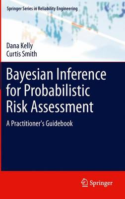 Bayesian Inference for Probabilistic Risk Assessment: A Practitioner's Guidebook - Springer Series in Reliability Engineering (Paperback)