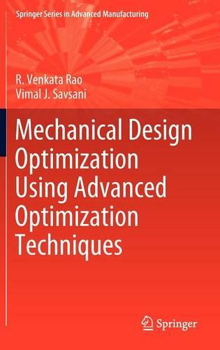 Mechanical Design Optimization Using Advanced Optimization Techniques - Springer Series in Advanced Manufacturing (Hardback)