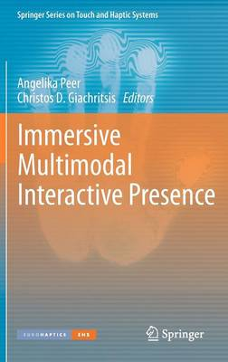 Immersive Multimodal Interactive Presence - Springer Series on Touch and Haptic Systems (Hardback)