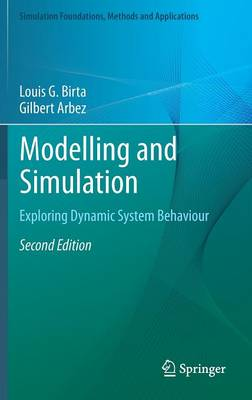 Modelling and Simulation: Exploring Dynamic System Behaviour - Simulation Foundations, Methods and Applications (Hardback)