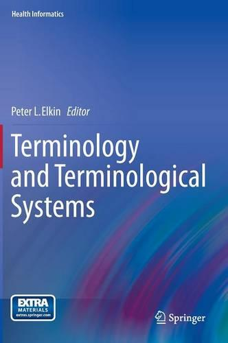 Terminology and Terminological Systems - Health Informatics (Hardback)