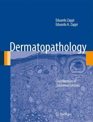 Dermatopathology: Classification of Cutaneous Lesions (Hardback)