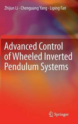 Advanced Control of Wheeled Inverted Pendulum Systems (Hardback)
