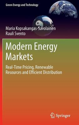 Modern Energy Markets: Real-Time Pricing, Renewable Resources and Efficient Distribution - Green Energy and Technology (Hardback)