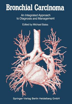 Bronchial Carcinoma: An Integrated Approach to Diagnosis and Management (Paperback)