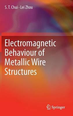 Electromagnetic Behaviour of Metallic Wire Structures (Hardback)