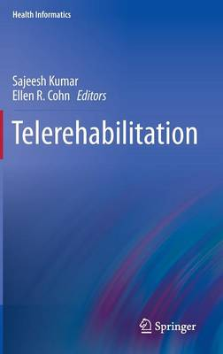 Telerehabilitation - Health Informatics (Hardback)