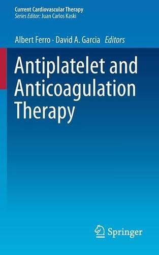Antiplatelet and Anticoagulation Therapy - Current Cardiovascular Therapy (Paperback)