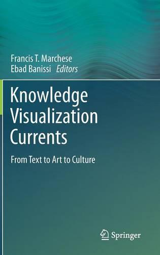 Knowledge Visualization Currents: From Text to Art to Culture (Hardback)