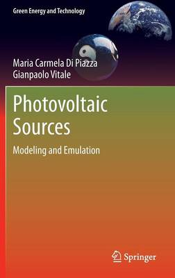 Photovoltaic Sources: Modeling and Emulation - Green Energy and Technology (Hardback)