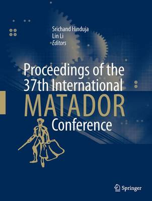 Proceedings of the 37th International MATADOR Conference (Hardback)