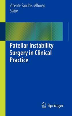 Patellar Instability Surgery in Clinical Practice (Paperback)