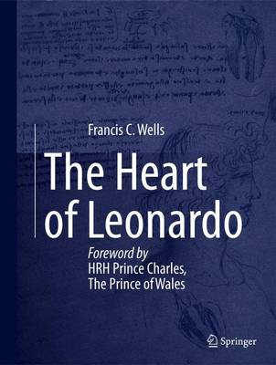 The Heart of Leonardo: Foreword by HRH Prince Charles, The Prince of Wales (Hardback)