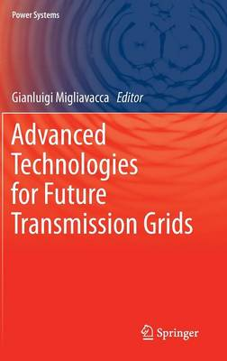 Advanced Technologies for Future Transmission Grids - Power Systems (Hardback)