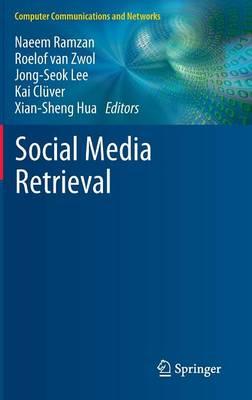 Social Media Retrieval - Computer Communications and Networks (Hardback)
