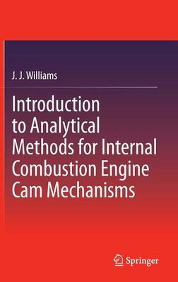 Introduction to Analytical Methods for Internal Combustion Engine Cam Mechanisms (Hardback)