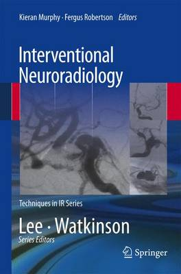 Interventional Neuroradiology - Techniques in Interventional Radiology (Paperback)