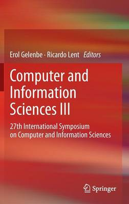 Computer and Information Sciences III: 27th International Symposium on Computer and Information Sciences (Hardback)