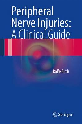 Peripheral Nerve Injuries: A Clinical Guide (Hardback)