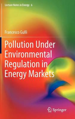 Pollution Under Environmental Regulation in Energy Markets - Lecture Notes in Energy 6 (Hardback)