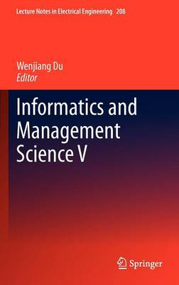 Informatics and Management Science V - Lecture Notes in Electrical Engineering 208 (Hardback)