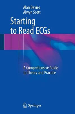 Starting to Read ECGs: A Comprehensive Guide to Theory and Practice (Paperback)