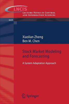 Stock Market Modeling and Forecasting: A System Adaptation Approach - Lecture Notes in Control and Information Sciences 442 (Paperback)