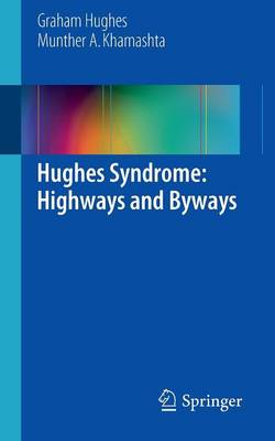 Hughes Syndrome: Highways and Byways (Paperback)
