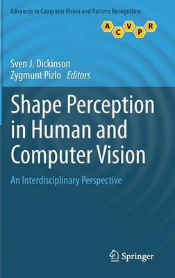 Shape Perception in Human and Computer Vision: An Interdisciplinary Perspective - Advances in Computer Vision and Pattern Recognition (Hardback)