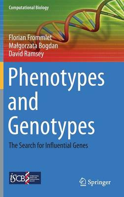 Phenotypes and Genotypes: The Search for Influential Genes - Computational Biology 18 (Hardback)